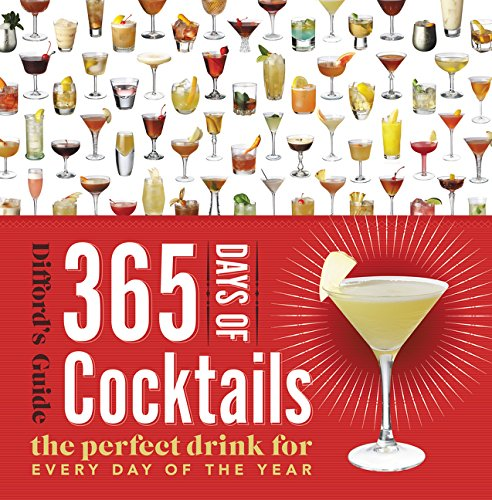 365 Days of Cocktails: The Perfect Drink for Every Day of the Year (Difford's Guide) por Simon Difford