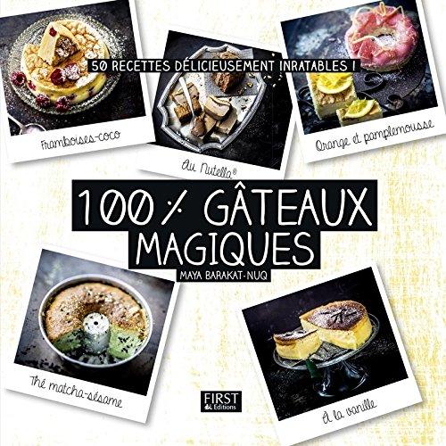 100 % gâteaux magiques par Maya Barakat-Nuq, Sandra Schumann