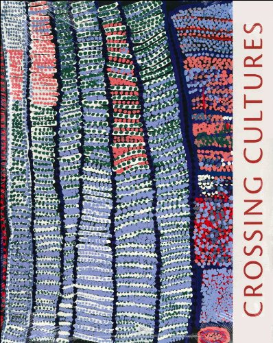 Crossing Cultures: The Owen and Wagner Collection of Contemporary Aboriginal Australian Art at the Hood Museum of Art -