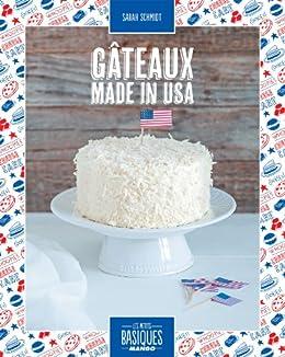 Gâteaux made in USA par [Schmidt, Sarah]