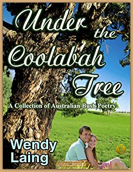 Under the Coolabah Tree: A Collection of Australian Poetry (English Edition) de [Laing, Wendy]