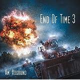 End of Time - Folge 3: Am Abgrund