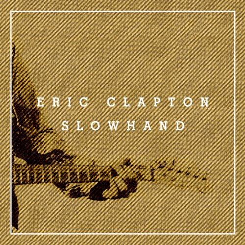 slowhand 35th anniversary deluxe edition by eric clapton