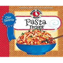 Our Favorite Pasta Recipes Cookbook: Over 60 of Our Favorite Pasta Recipes, with Handy Tips!