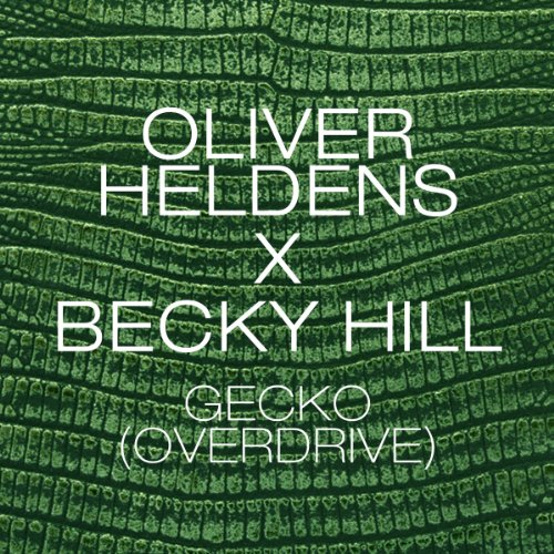 Oliver Heldens & Becky Hill - Gecko (Overdrive)