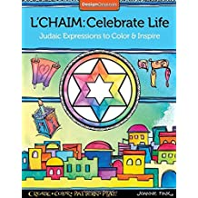 L'Chaim: Celebrate Life: Judaic Expressions to Color & Inspire (Design Originals) by Joanne Fink (2015-11-10)
