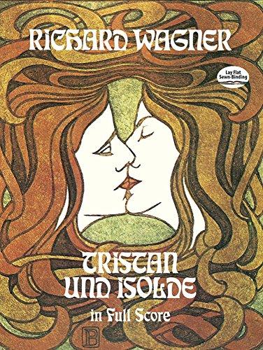 Tristan Und Isolde (Full Score): Partitur, Dirigierpartitur (Dover Vocal Scores)