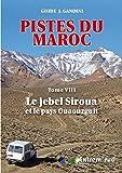 Pistes du Maroc à travers l'histoire : Tome 8, Le jebel Siroua et le pays Ouaouzguit (Guide J. Gandini)