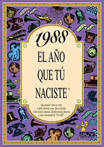1988 EL AÑO QUE TU NACISTE (El año que tú naciste) por Rosa Collado
