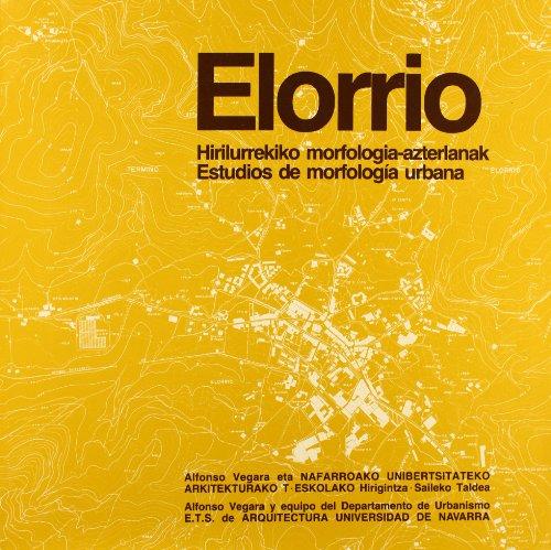 Elorrio: estudios de morfología urbana - Elorrio : Hirilurrekiko morfologia-azterlanak (Libros de arquitectura)