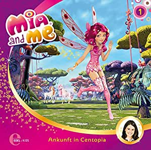 Mia and me - Ankunft in Centopia - Das Original-Hörspiel zur TV-Serie, Folge 1
