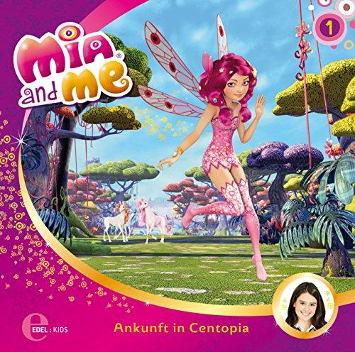 Mia and me – Ankunft in Centopia – Das Original-Hörspiel zur TV-Serie, Folge 1