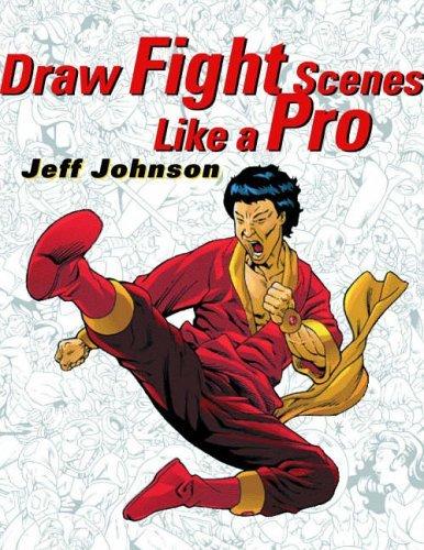 Draw Fight Scenes Like a Pro by Jeff Johnson (2000-03-28)
