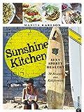 Sunshine Kitchen: Sexy, sporty, healthy · 70 Rezepte aus Kalifornien - Marita Karlson