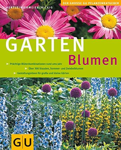 Gartenblumen (GU Große Pflanzenratgeber)