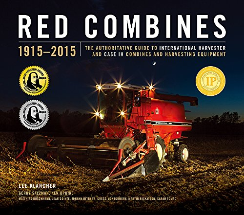 International Harvester Company (Red Combines 1915-2015: The Authoritative Guide to International Harvester and Case Ih Combines and Harvesting Equipment)