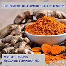 The History of Turmeric's Secret Benefits for Health and Beauty: What the Yogis Aren't Telling You