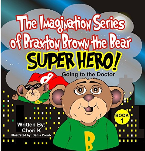 The Imagination Series of Braxton Brown the Bear