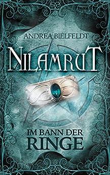 Nilamrut - Band 1 der Nilamrut - Saga (Fantasy | Mystery): Im Bann der Ringe (German Edition) by [Bielfeldt, Andrea]
