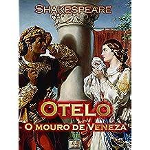 Otelo, O Mouro de Veneza [Ilustrado] [Com índice ativo] (Portuguese Edition)
