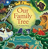 Our Family Tree: An Evolution Story by Lisa Westberg Peters (2003-04-01)