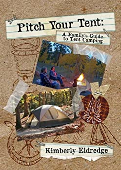 Pitch Your Tent: A Family's Guide to Tent Camping Descargar ebooks PDF