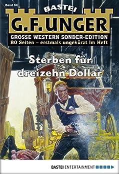 G. F. Unger Sonder-Edition 54 - Western: Sterben für dreizehn Dollar