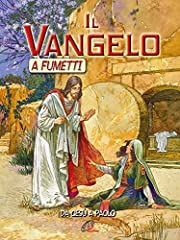 Idea Regalo - Il Vangelo a fumetti. Da Gesù a Paolo. Ediz. illustrata