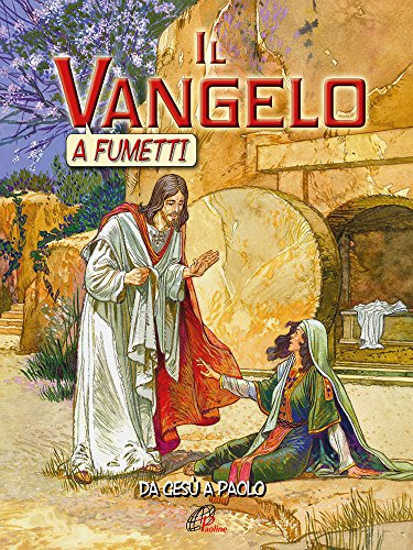 Il Vangelo a fumetti. Da Gesù a Paolo. Ediz. illustrata