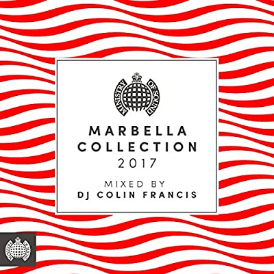Marbella Collection 2017 (Mixed by DJ Colin Francis) - Ministry of Sound [Explicit]