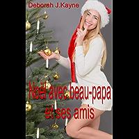 Noël avec beau-papa et ses amis: Nouvelle érotique en français pour adultes, interdit au moins de 18 ans.