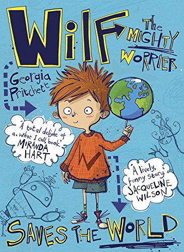 Wilf the Mighty Worrier: Saves the World by Georgia Pritchett (26-Mar-2015) Paperback