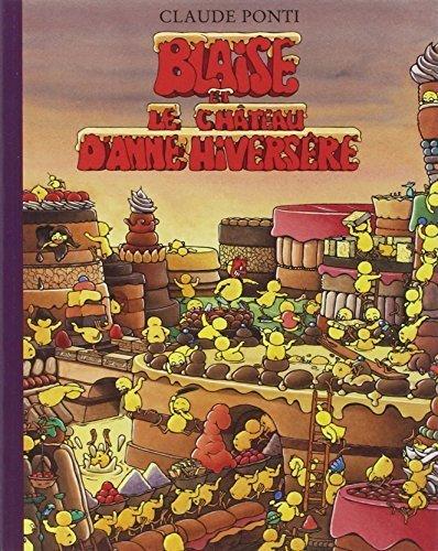 Blaise ET Le Chateau D'Anne Hiversere (French Edition) by Claude Ponti (2008-11-21)