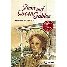"""Anne auf Green Gables: Enthält die Bände """"Anne auf Green Gables"""" und """"Anne in Avonlea"""""""