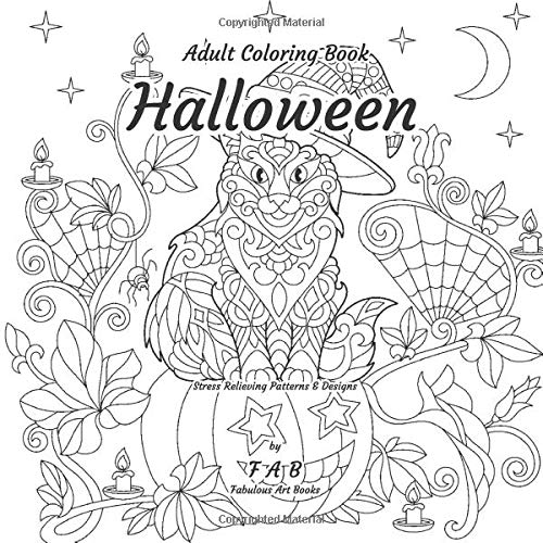 (Adult Coloring Book - Halloween - Stress Relieving Patterns & Designs: More than 50 unique, fabulous, delicately designed & inspiringly intricate stress relieving patterns & designs!)
