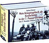 Mein Kriegstagebuch vom 17. November 1938 bis 15. Mai 1945. Als Kradschütze in der Panzer-Abteilung 66 und im Panzer-Regiment 25 der 7. Panzer-Division.