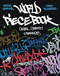 World Piecebook: Global Graffiti Drawings by Sascha Jenkins (2011-05-20)