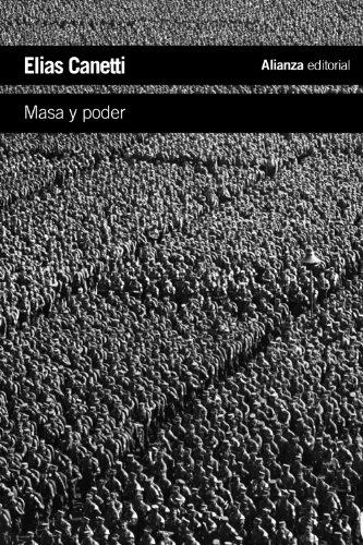 Masa y poder (El Libro De Bolsillo - Humanidades) por Elias Canetti
