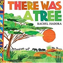 There Was a Tree by Rachel Isadora (2012-10-11)