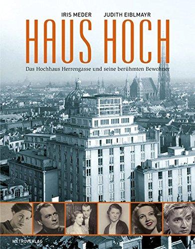 Haus Hoch: Das Hochhaus Herrengasse und seine berühmten Bewohner