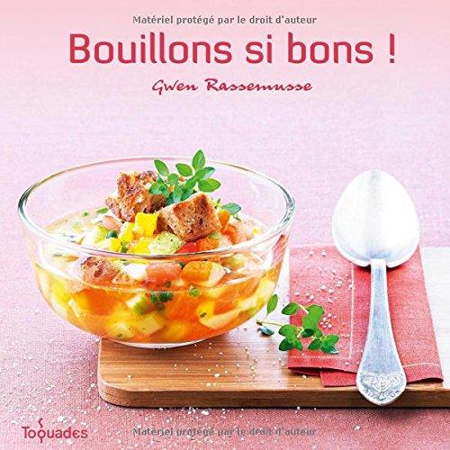 BOUILLONS SI BONS