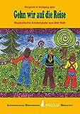 Gehn wir auf die Reise (LB + CD): Musikalische Kinderspiele aus aller Welt