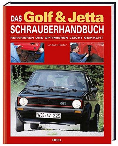 Das Golf & Jetta Schrauberhandbuch - Reparieren und optimieren leicht gemacht (Leichter Golf)