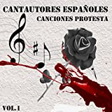 Cantautores Españoles - Canciones Protesta, Vol. 1