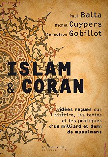 Islam & Coran: idées reçues sur l'Islam et le Coran (IDEES RECUES) par Paul Balta