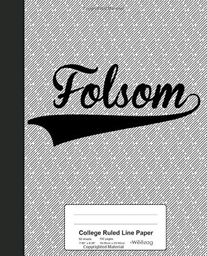 College Ruled Line Paper: FOLSOM Notebook (Weezag College Ruled Line Paper Notebook, Band 2849)