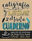 Caligrafia y Letras de Mano: Cuaderno: Mas de 100 Paginas de Practica para Caligrafia y Letras a Mano (Serie de Artesania) (Tapa blanda)