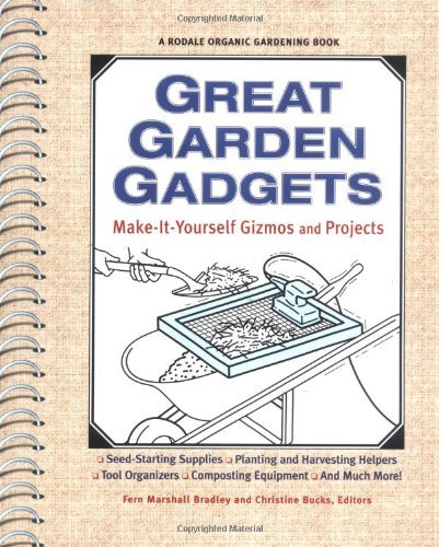 Great Garden Gadgets: Make-It-Yourself Gizmos and Projects (2001-06-06)