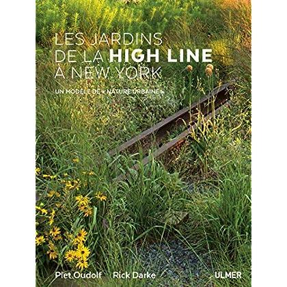 Les jardins de la High Line à New York - Un modèle de (Nature urbaine)