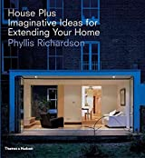 [(House Plus : Imaginative Ideas for Extending Your Home)] [By (author) Phyllis Richardson] published on (October, 2005)